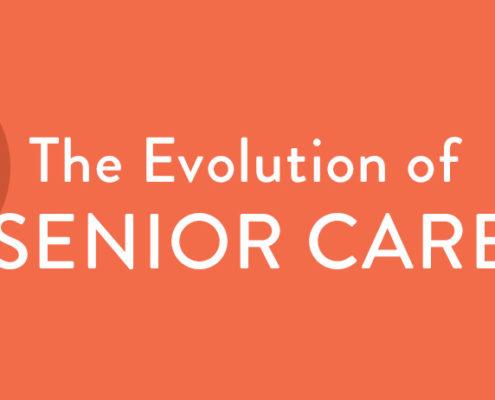 Evolution of Senior Care